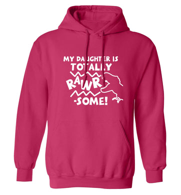 My daughter is totally rawrsome adults unisex pink hoodie 2XL