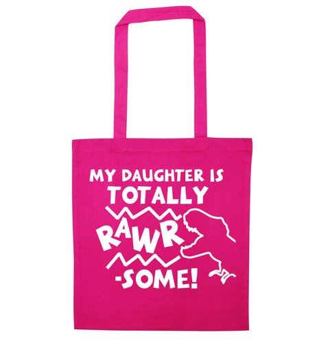 My daughter is totally rawrsome pink tote bag