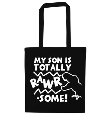 My son is totally rawrsome black tote bag