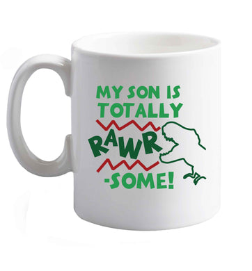 10 oz My son is totally rawrsome ceramic mug right handed