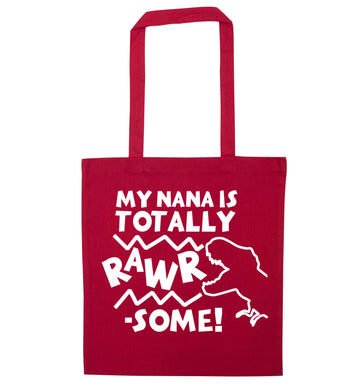 My nana is totally rawrsome red tote bag
