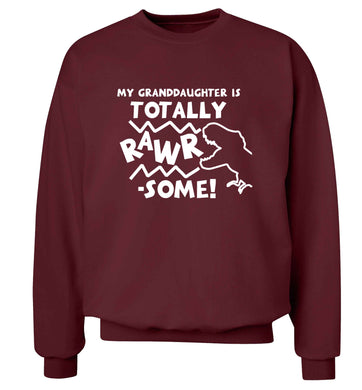My granddaughter is totally rawrsome adult's unisex maroon sweater 2XL