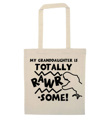 My granddaughter is totally rawrsome natural tote bag