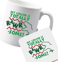 10 oz Ceramic mug and coaster My cousin is totally rawrsome both sides