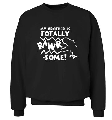 My brother is totally rawrsome adult's unisex black sweater 2XL