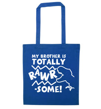 My brother is totally rawrsome blue tote bag