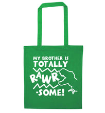 My brother is totally rawrsome green tote bag