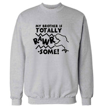 My brother is totally rawrsome adult's unisex grey sweater 2XL