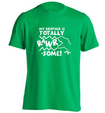 My brother is totally rawrsome adults unisex green Tshirt small