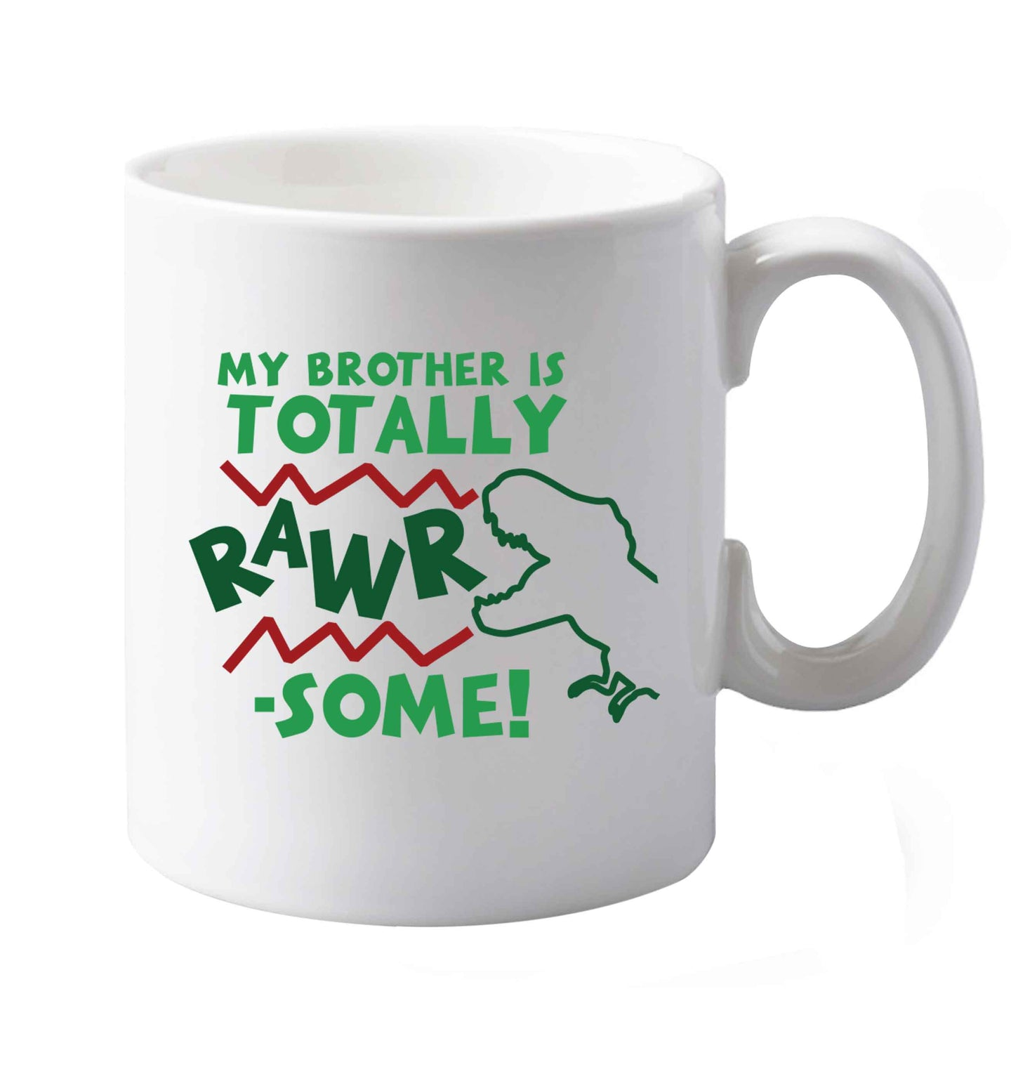 10 oz My brother is totally rawrsome ceramic mug both sides