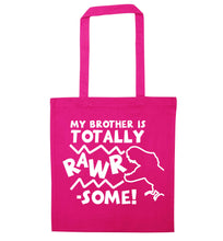 My brother is totally rawrsome pink tote bag