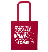 My brother is totally rawrsome red tote bag