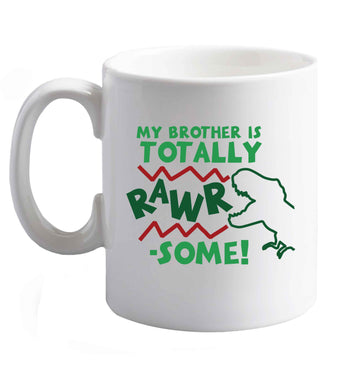 10 oz My brother is totally rawrsome ceramic mug right handed
