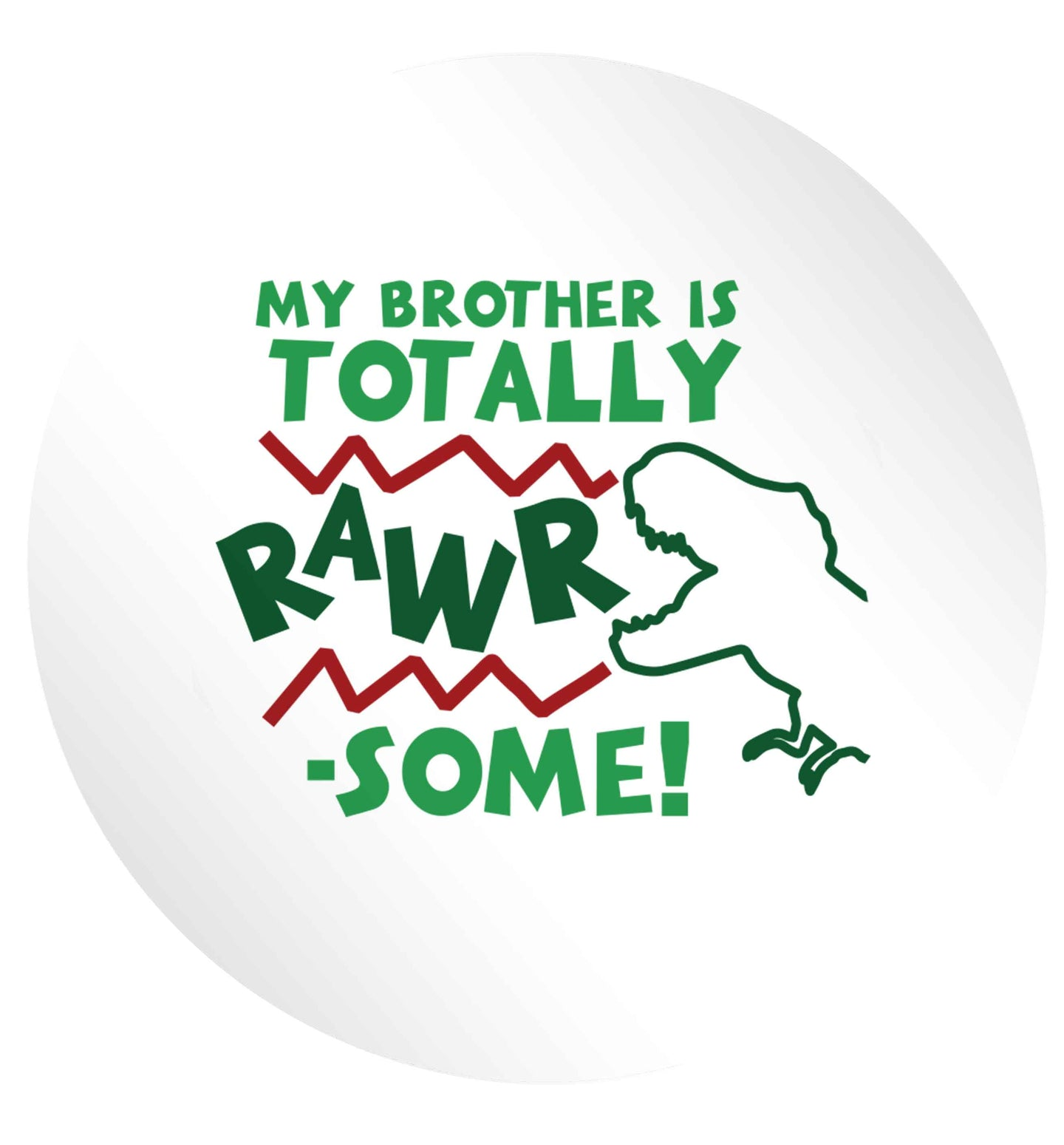 My brother is totally rawrsome 24 @ 45mm matt circle stickers