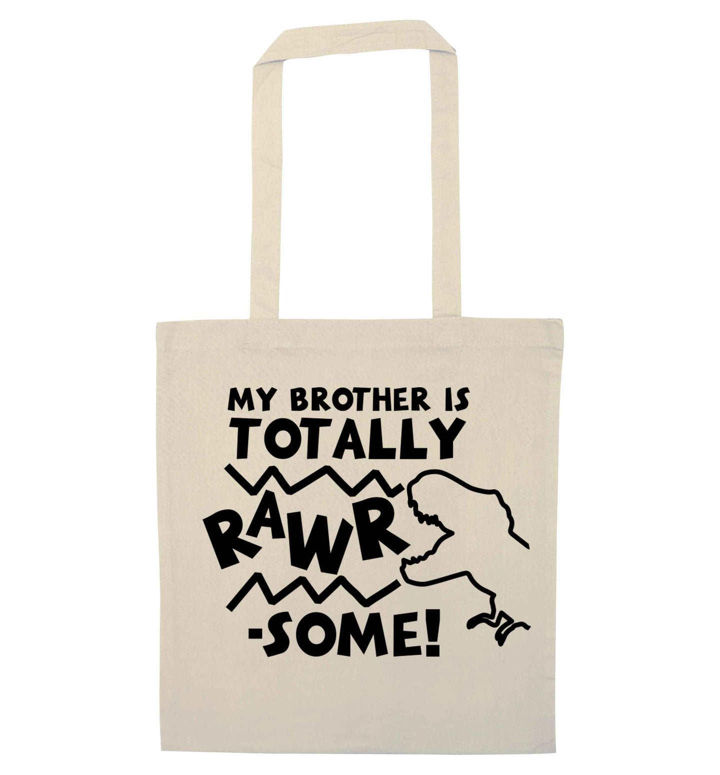 My brother is totally rawrsome natural tote bag