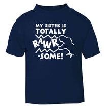 My sister is totally rawrsome navy baby toddler Tshirt 2 Years