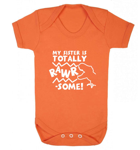 My sister is totally rawrsome baby vest orange 18-24 months