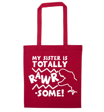 My sister is totally rawrsome red tote bag