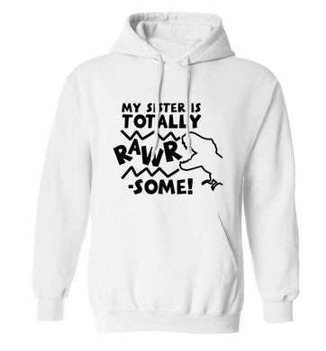 My sister is totally rawrsome adults unisex white hoodie 2XL