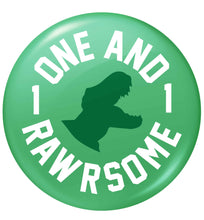 One and Rawrsome small 25mm Pin badge