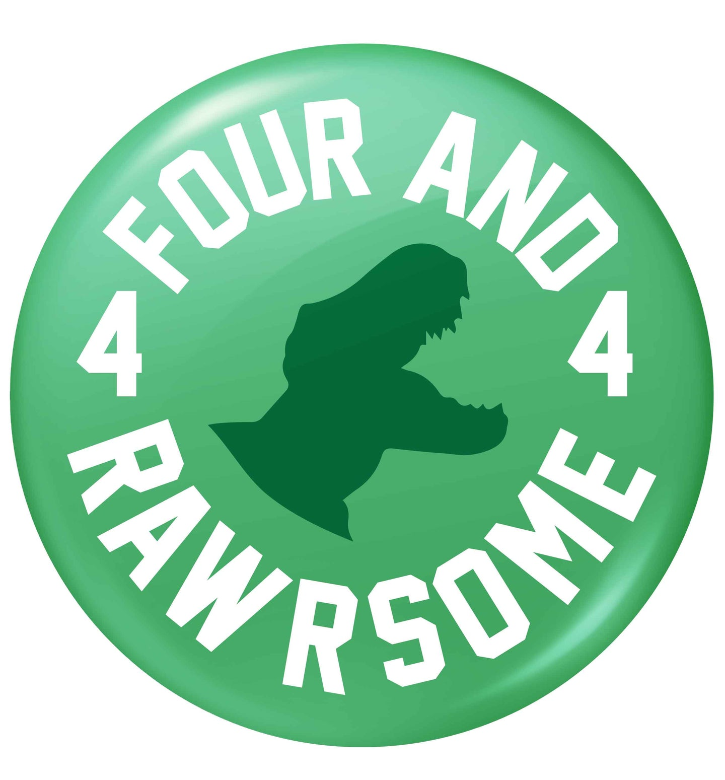 Four and rawrsome small 25mm Pin badge