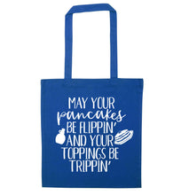 May your pancakes be flippin' and your toppings be trippin' blue tote bag