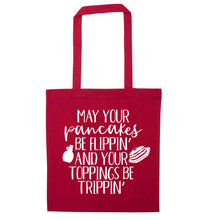 May your pancakes be flippin' and your toppings be trippin' red tote bag
