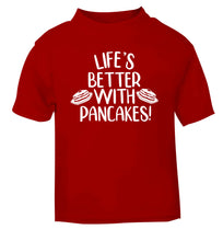 Life's better with pancakes red baby toddler Tshirt 2 Years