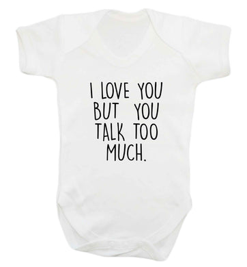 I love you but you talk too much baby vest white 18-24 months