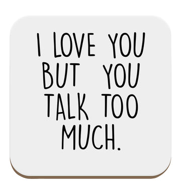 I love you but you talk too much set of four coasters