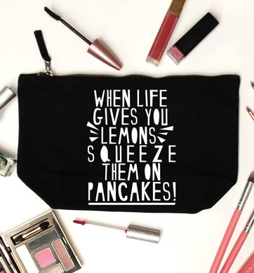 When life gives you lemons squeeze them on pancakes! black makeup bag