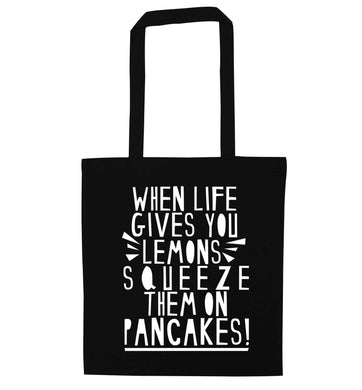 When life gives you lemons squeeze them on pancakes! black tote bag