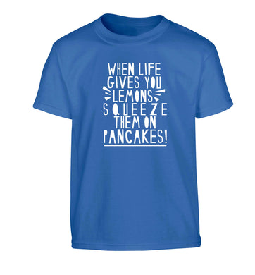 When life gives you lemons squeeze them on pancakes! Children's blue Tshirt 12-13 Years