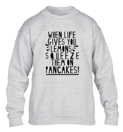 When life gives you lemons squeeze them on pancakes! children's grey sweater 12-13 Years