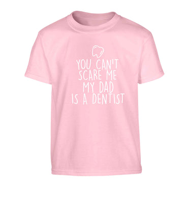 You can't scare me my dad is a dentist Children's light pink Tshirt 12-13 Years