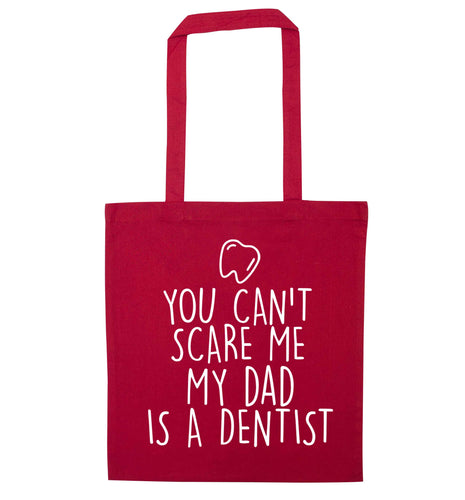 You can't scare me my dad is a dentist red tote bag