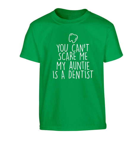 You can't scare me my auntie is a dentist Children's green Tshirt 12-13 Years