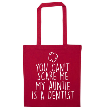 You can't scare me my auntie is a dentist red tote bag