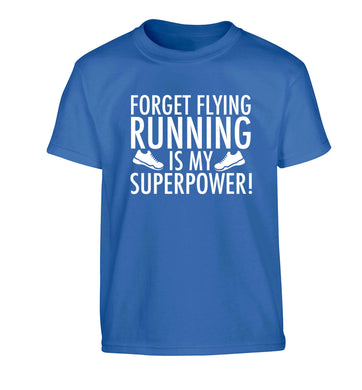 Forget flying running is my superpower Children's blue Tshirt 12-13 Years