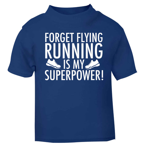 Forget flying running is my superpower blue baby toddler Tshirt 2 Years