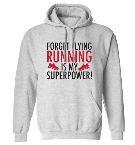 Forget flying running is my superpower adults unisex grey hoodie 2XL