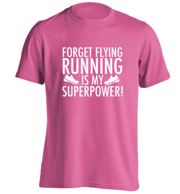 Forget flying running is my superpower adults unisex pink Tshirt 2XL