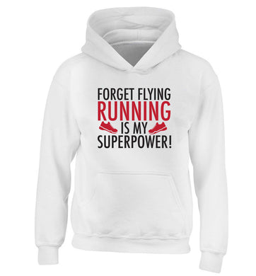 Forget flying running is my superpower children's white hoodie 12-13 Years