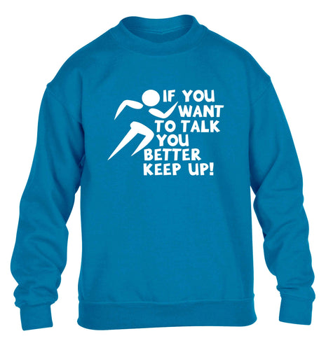 If you want to talk you better keep up! children's blue sweater 12-13 Years