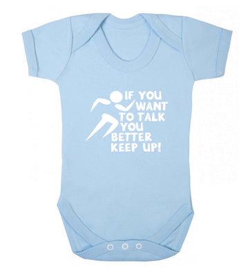 If you want to talk you better keep up! baby vest pale blue 18-24 months