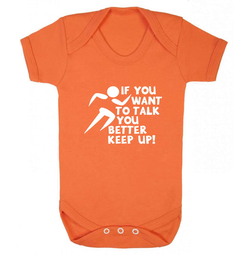 If you want to talk you better keep up! baby vest orange 18-24 months