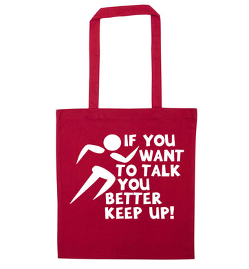 If you want to talk you better keep up! red tote bag