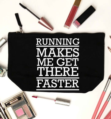 Running makes me get there faster black makeup bag