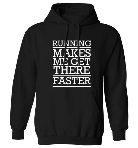 Running makes me get there faster adults unisex black hoodie 2XL