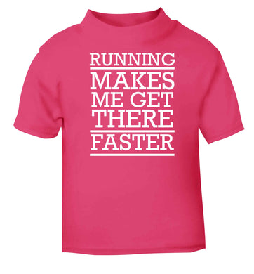 Running makes me get there faster pink baby toddler Tshirt 2 Years